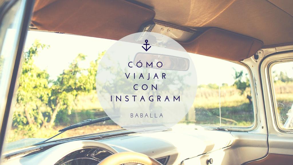 cómo viajar con instagram