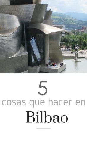 5 cosas que hacer en Bilbao y alrededores