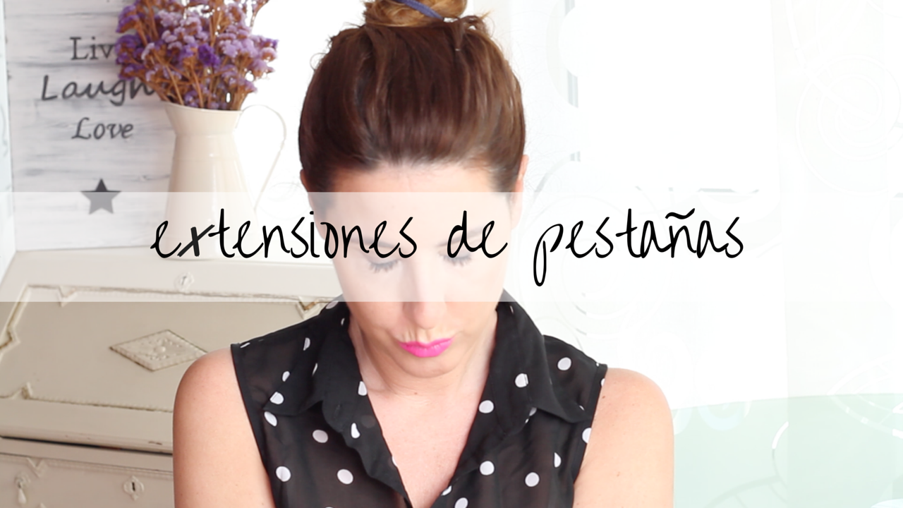 extensiones de pestañas-pestañas- belleza- Negreira- Ana Mancebo- beauty- youtube- descalzaporelparque channel