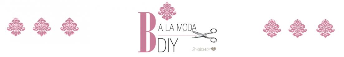 B a la Moda D.I.Y