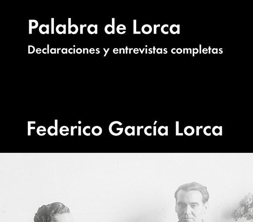 """""""Palabra de Lorca"""", el lado más íntimo del poeta"""