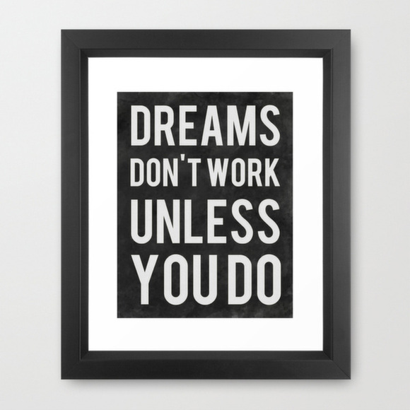 dreams-dont-work-unless-you-do