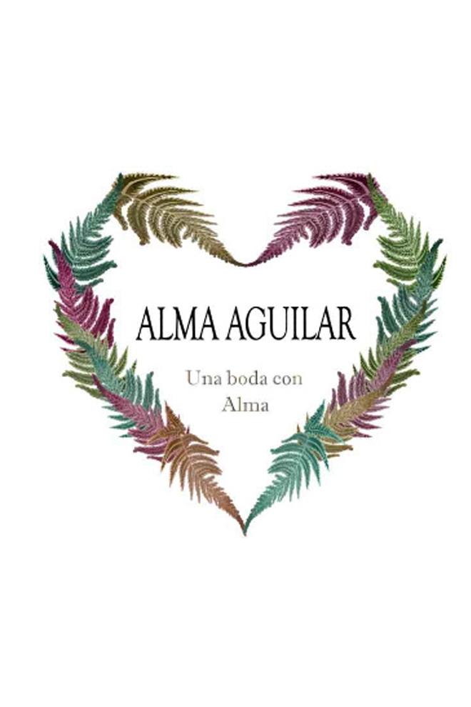 Organiza tu boda con Alma Aguilar