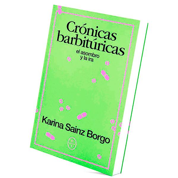 libros que tienes que leer Crónicas Barbitúricas - Karina Sainz Brogo