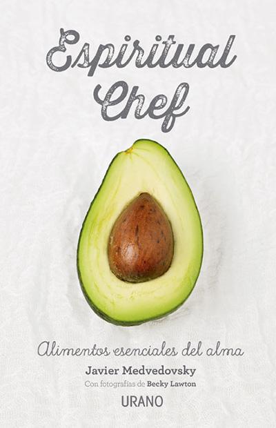 Libros de cocina: Espiritual chef: Alimentos esenciales para el alma