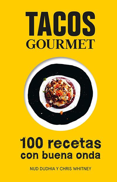 Libros de cocina: Tacos Gourmet